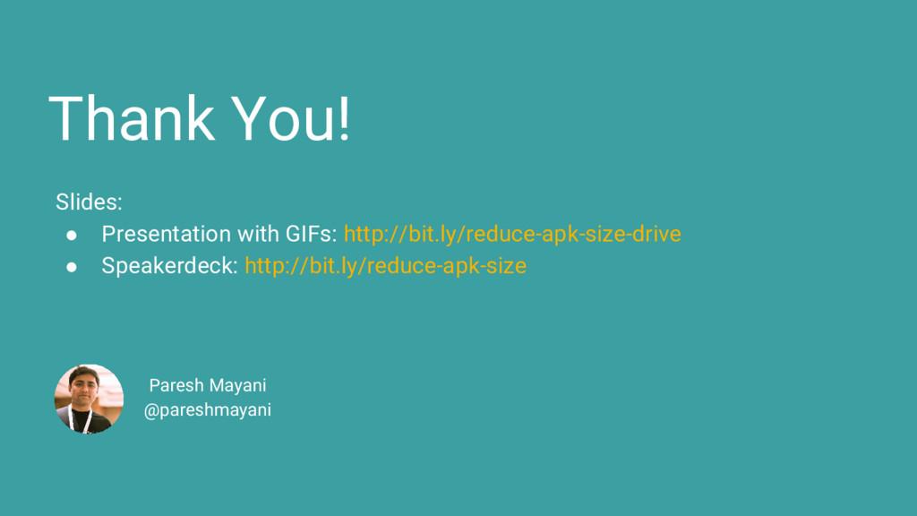 Thank You! Paresh Mayani @pareshmayani Slides: ...