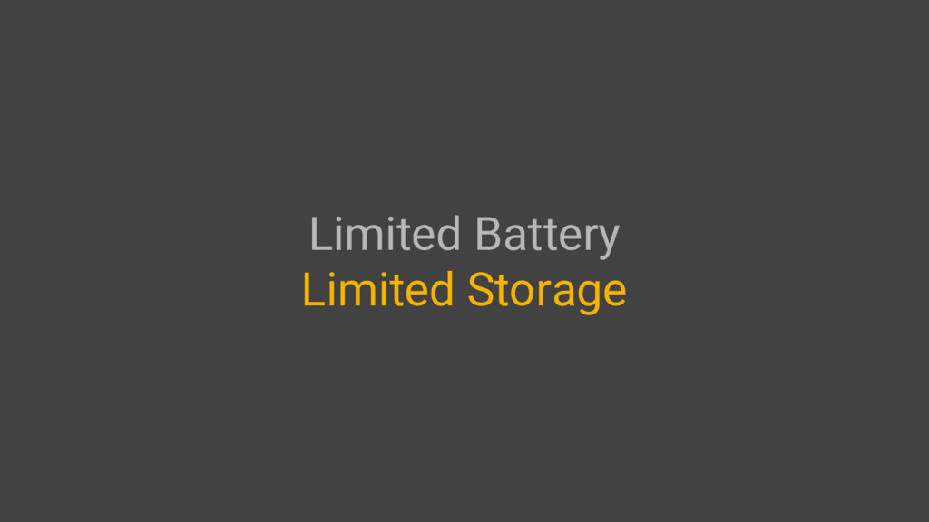 Limited Battery Limited Storage