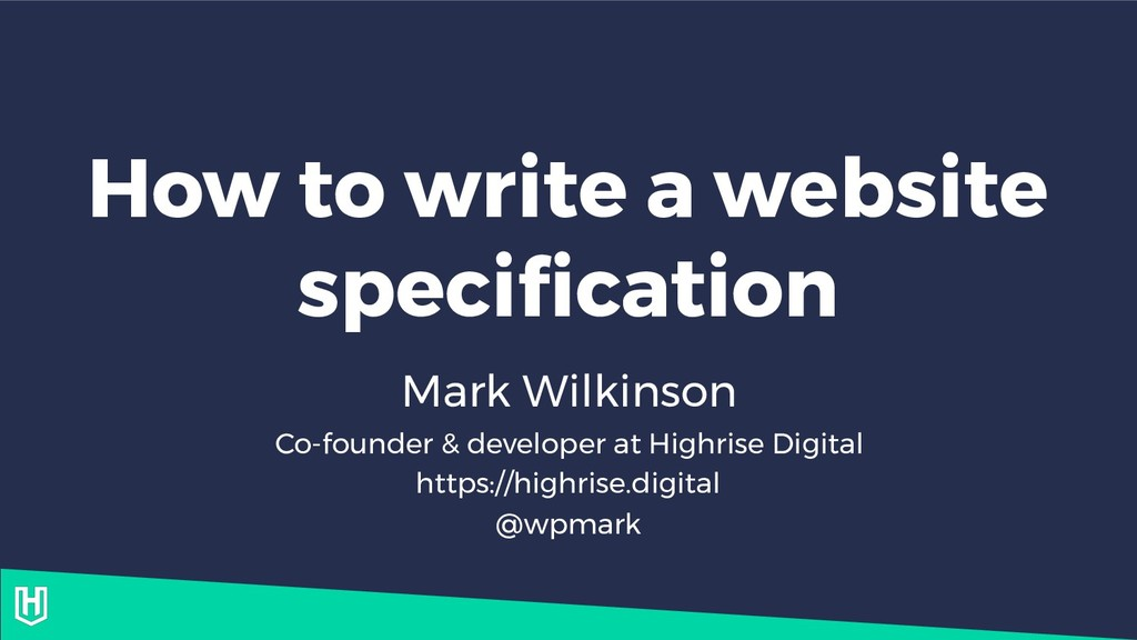 How to write a website specification Mark Wilki...