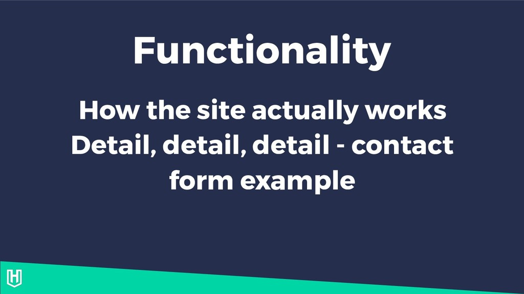 Functionality How the site actually works Detai...