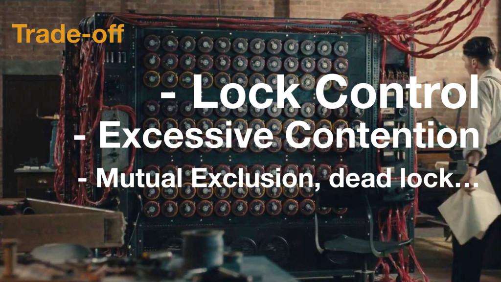 Trade-off - Lock Control - Mutual Exclusion, dea...
