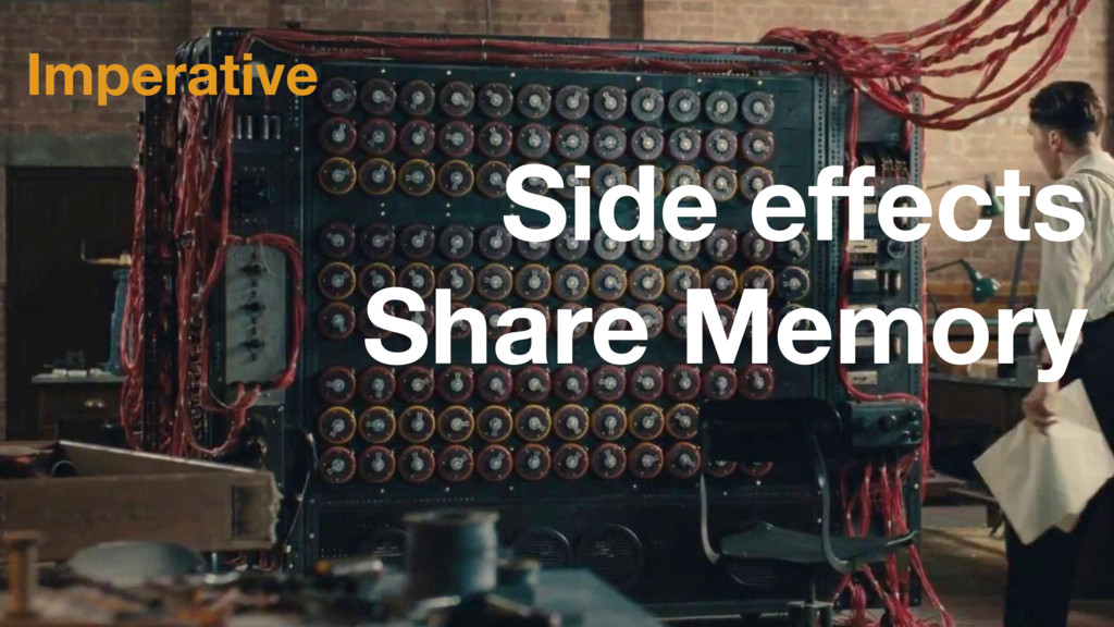 Imperative Share Memory Side effects