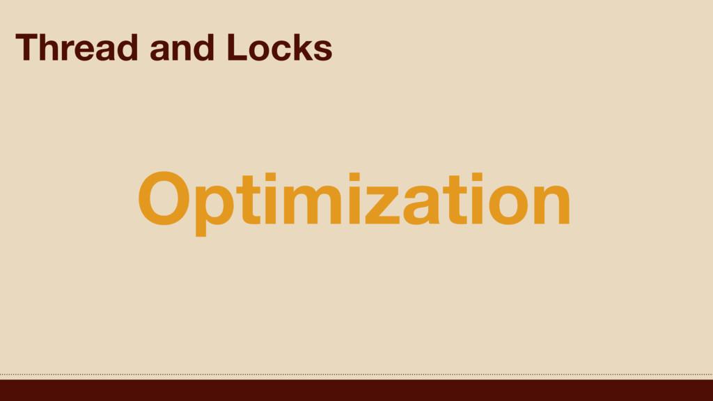 Thread and Locks Optimization