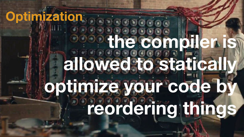 Optimization the compiler is allowed to statica...