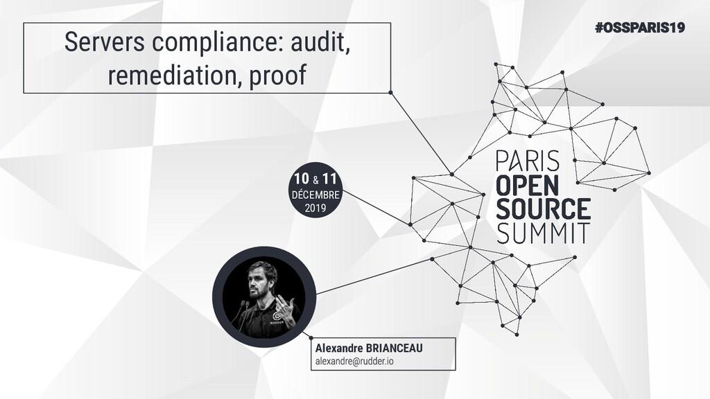 10 & 11 DÉCEMBRE 2019 Servers compliance: audit...