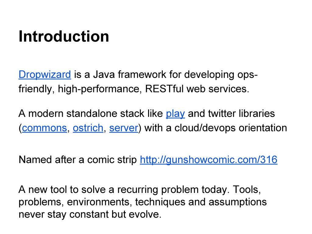 Introduction Dropwizard is a Java framework for...