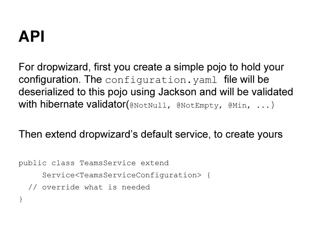 API For dropwizard, first you create a simple p...