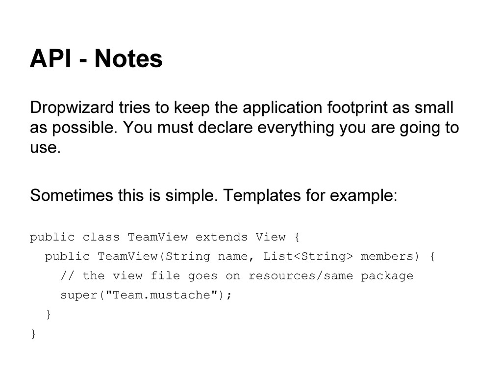 API - Notes Dropwizard tries to keep the applic...