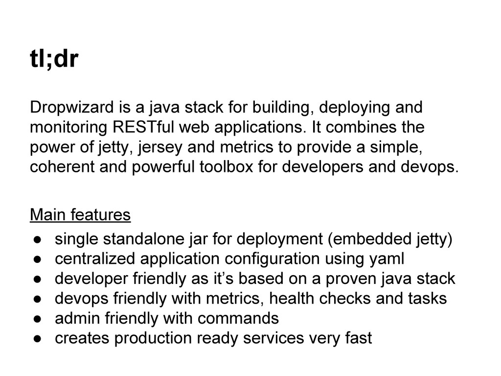 tl;dr Dropwizard is a java stack for building, ...