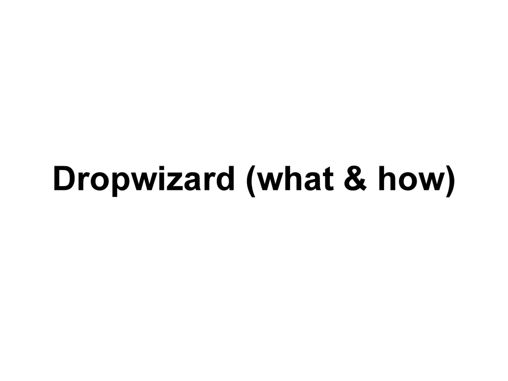 Dropwizard (what & how)