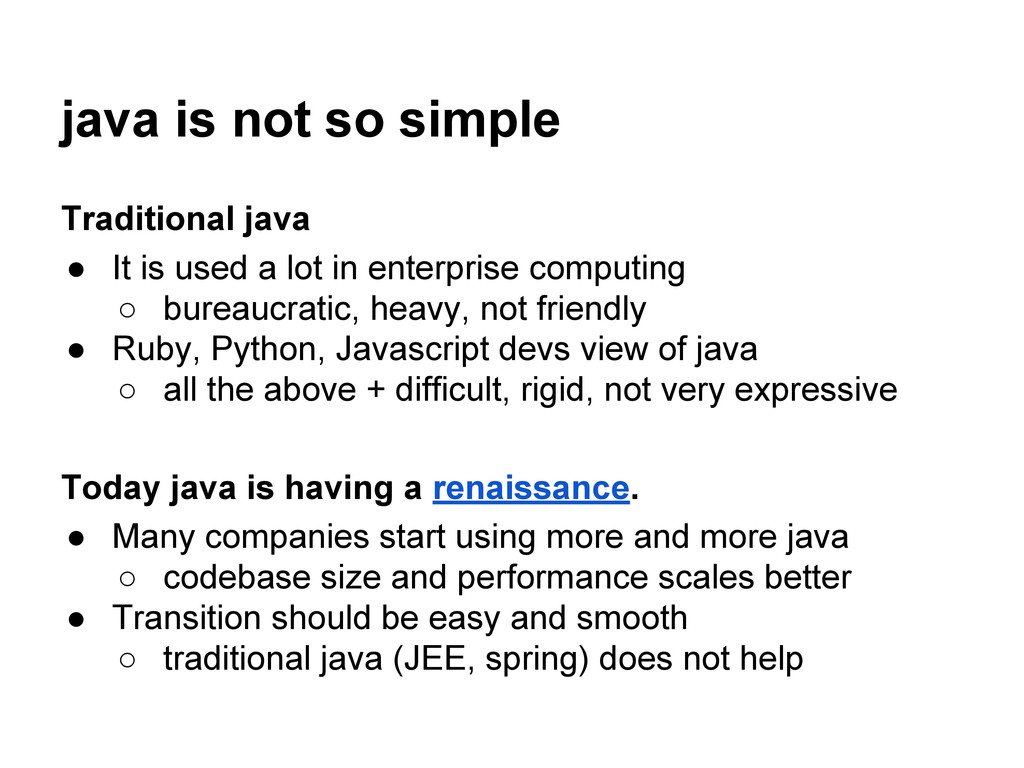 java is not so simple Traditional java ● It is ...