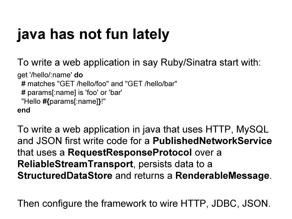 java has not fun lately To write a web applicat...