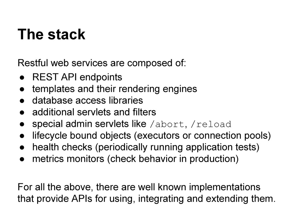 The stack Restful web services are composed of:...
