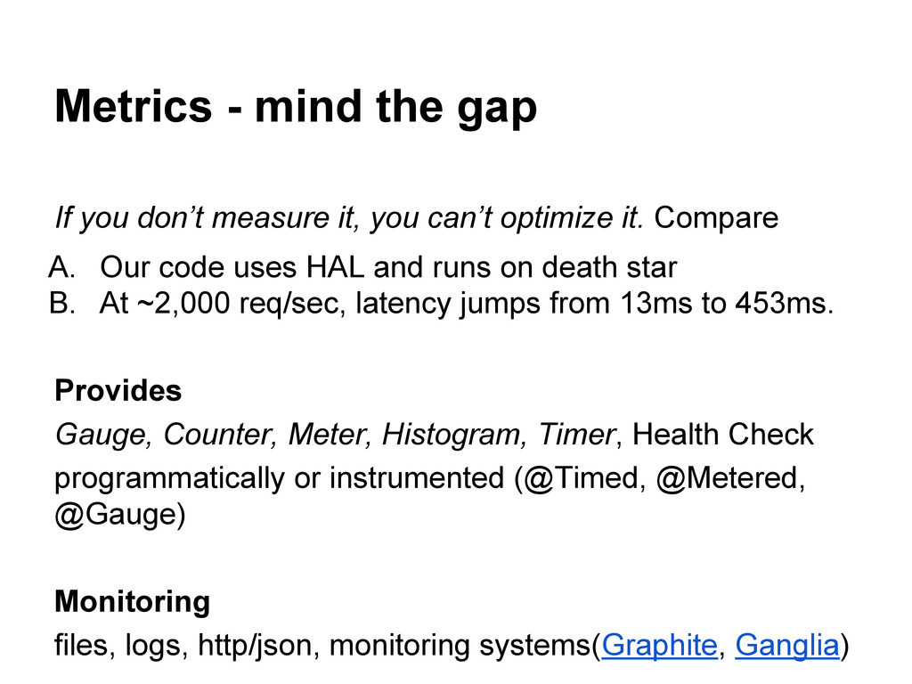 Metrics - mind the gap If you don't measure it,...