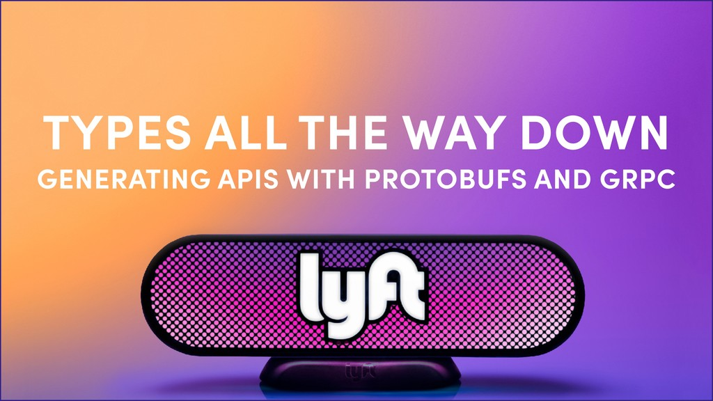 TYPES ALL THE WAY DOWN GENERATING APIS WITH PRO...