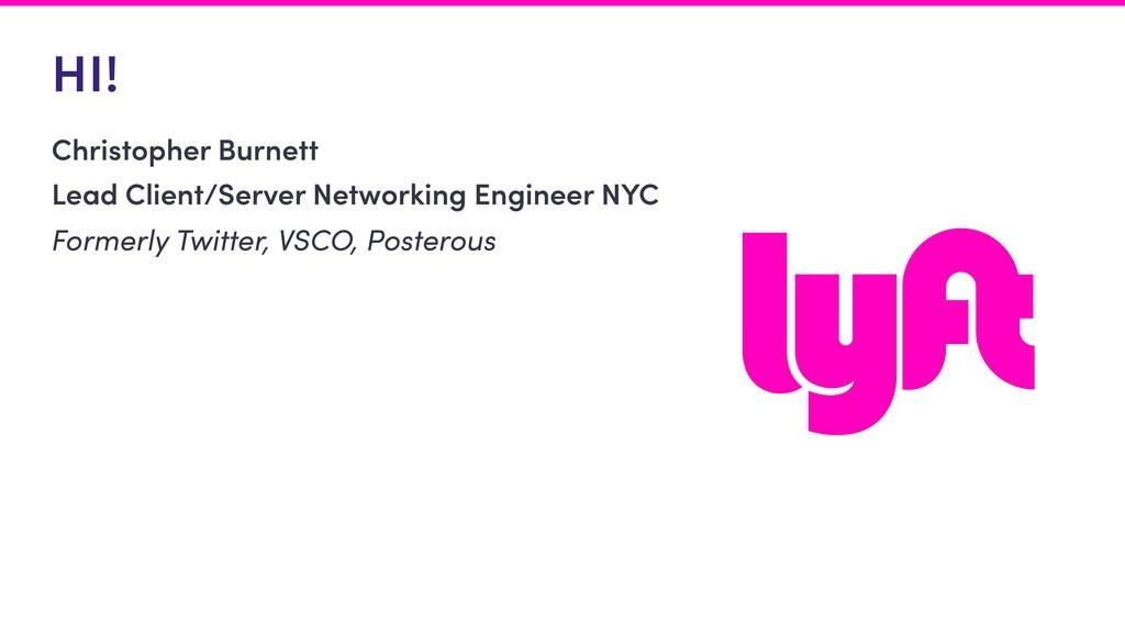 HI! Christopher Burnett Lead Client/Server Netw...