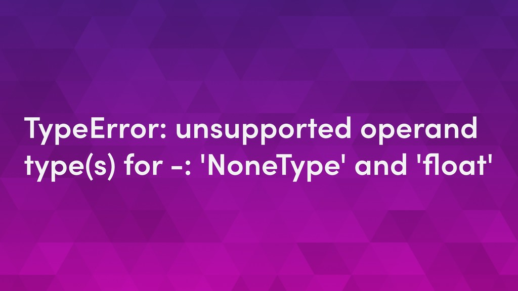 TypeError: unsupported operand type(s) for -: '...