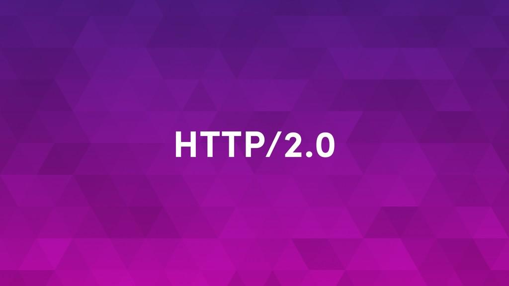 HTTP/2.0