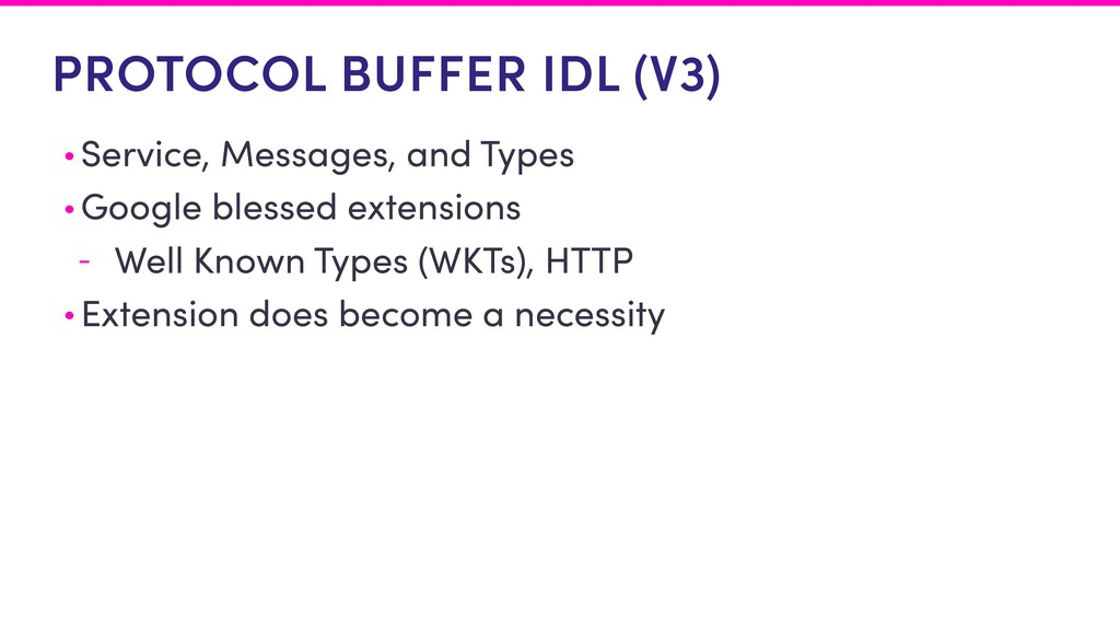 PROTOCOL BUFFER IDL (V3) • Service, Messages, a...