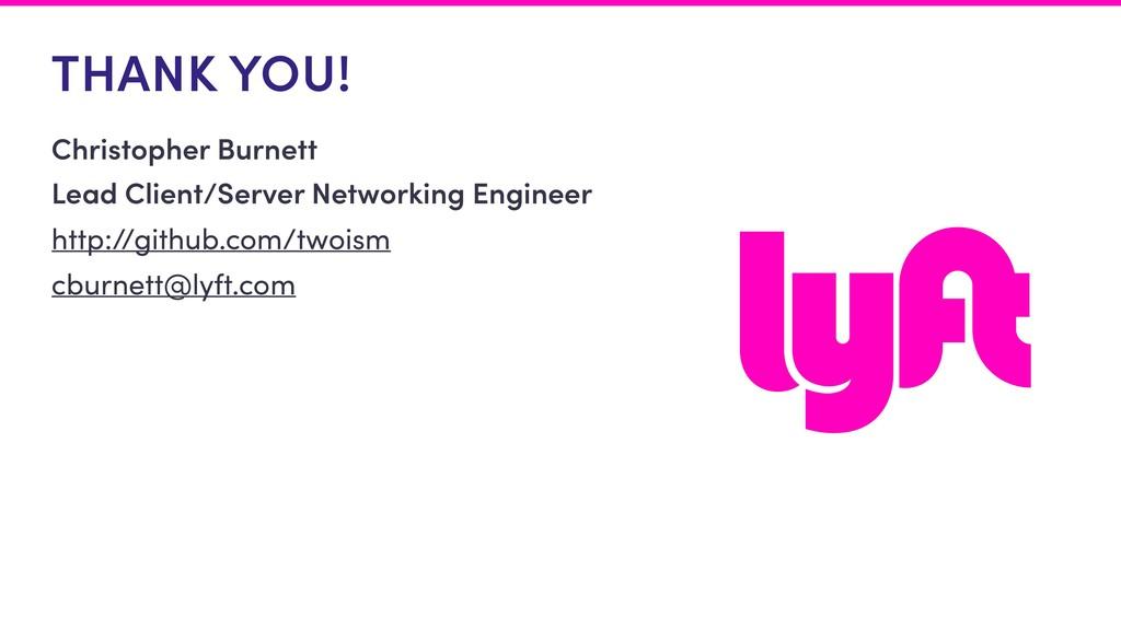 THANK YOU! Christopher Burnett Lead Client/Serv...