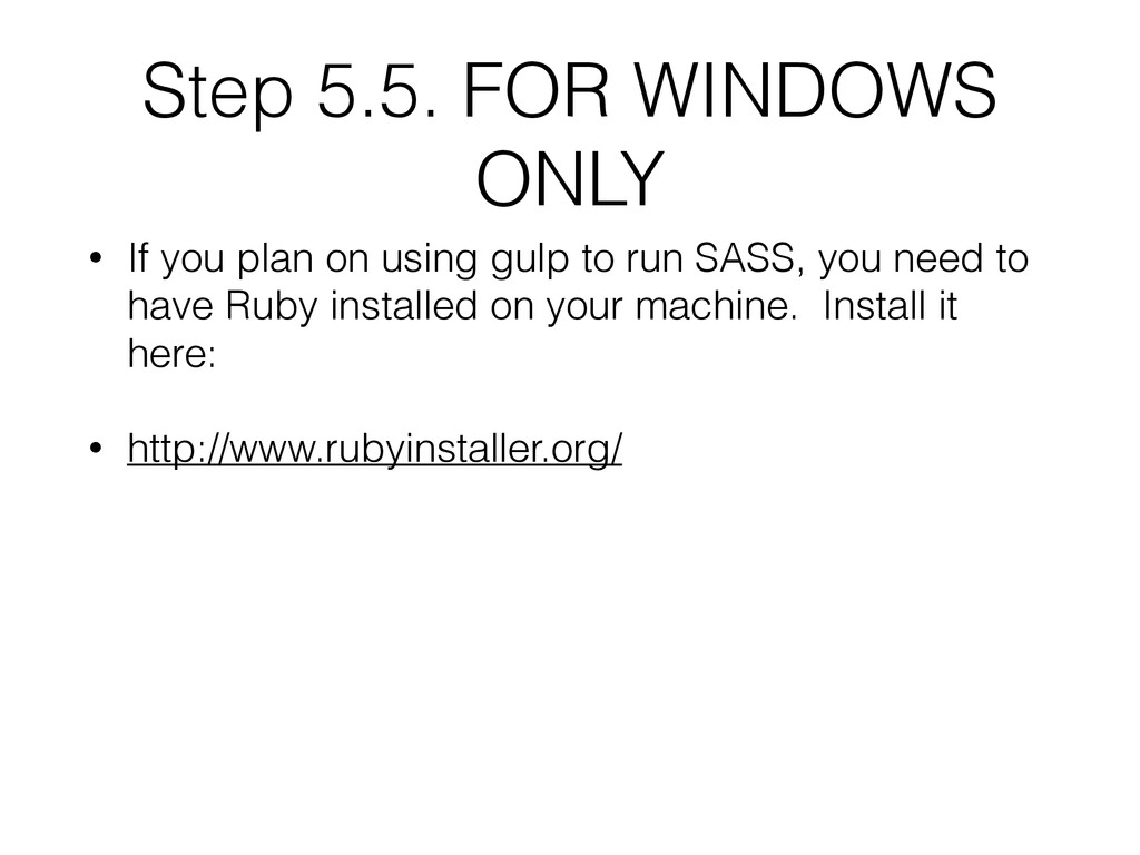Step 5.5. FOR WINDOWS ONLY • If you plan on usi...