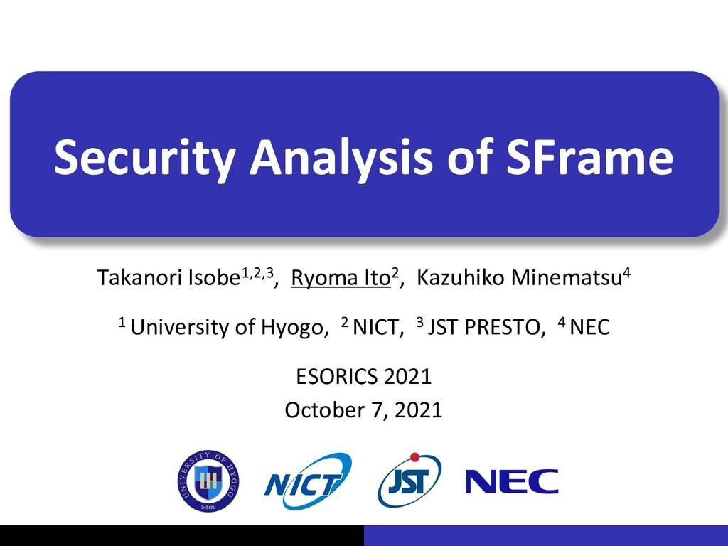 Security Analysis of SFrame Takanori Isobe1,2,3...