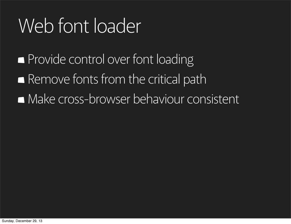 Web font loader Provide control over font loadi...
