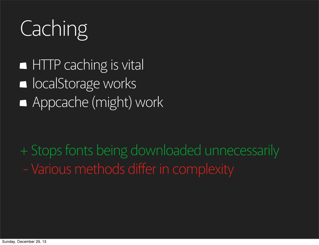 Caching HTTP caching is vital + Stops fonts bei...