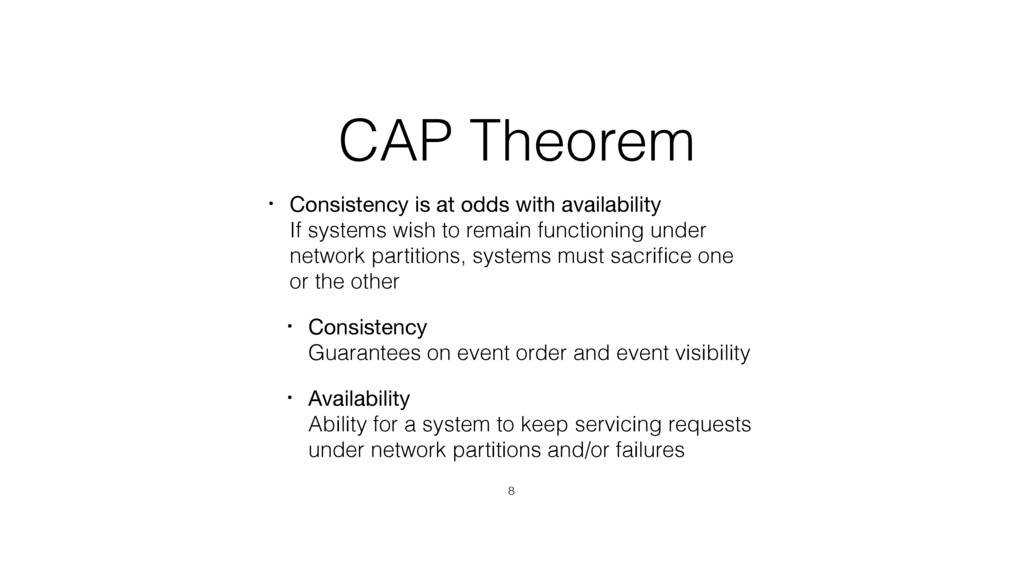 CAP Theorem • Consistency is at odds with avail...