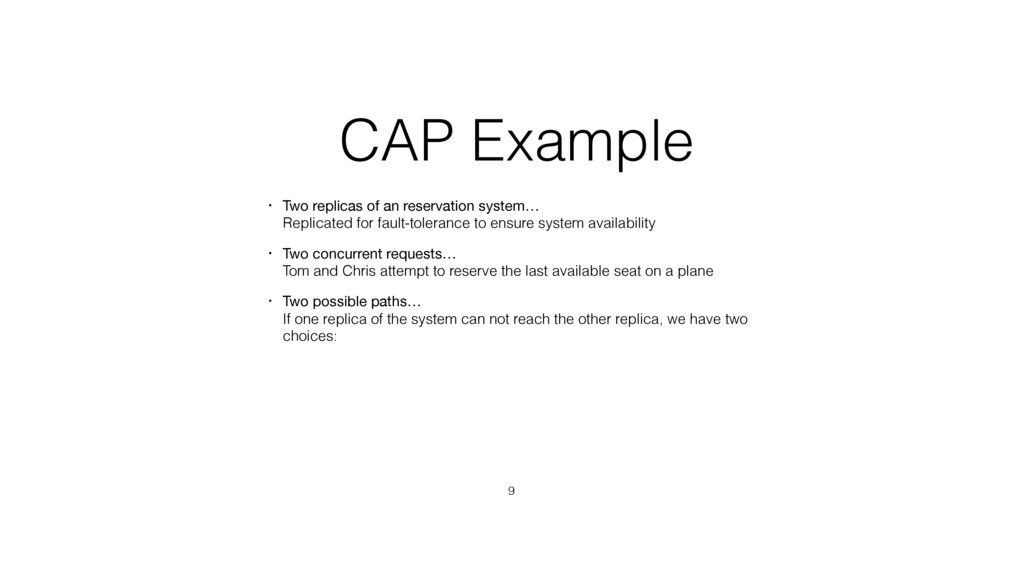 CAP Example • Two replicas of an reservation sy...