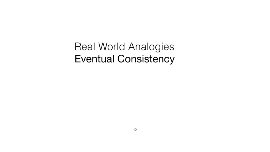 Real World Analogies Eventual Consistency 10