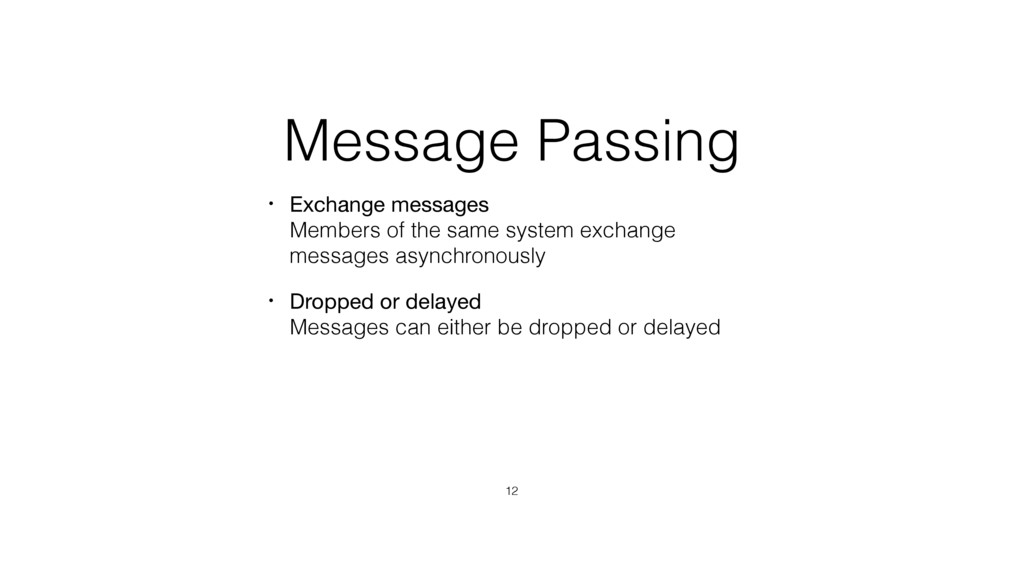 Message Passing • Exchange messages Members of...
