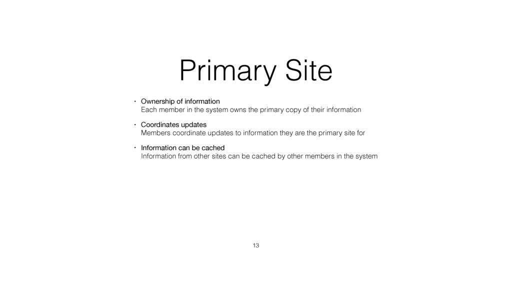 Primary Site • Ownership of information Each m...