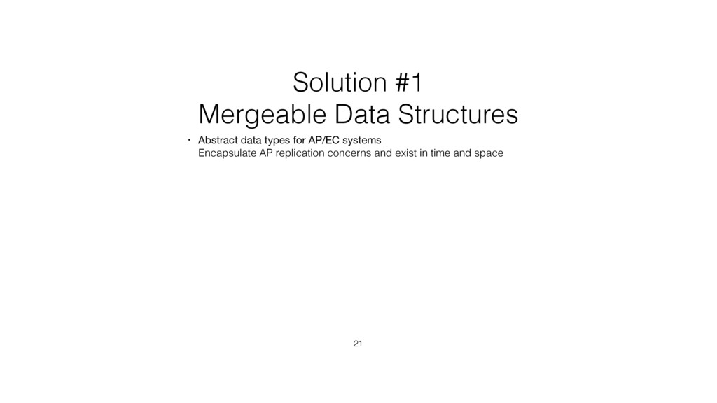 Solution #1 Mergeable Data Structures • Abstrac...