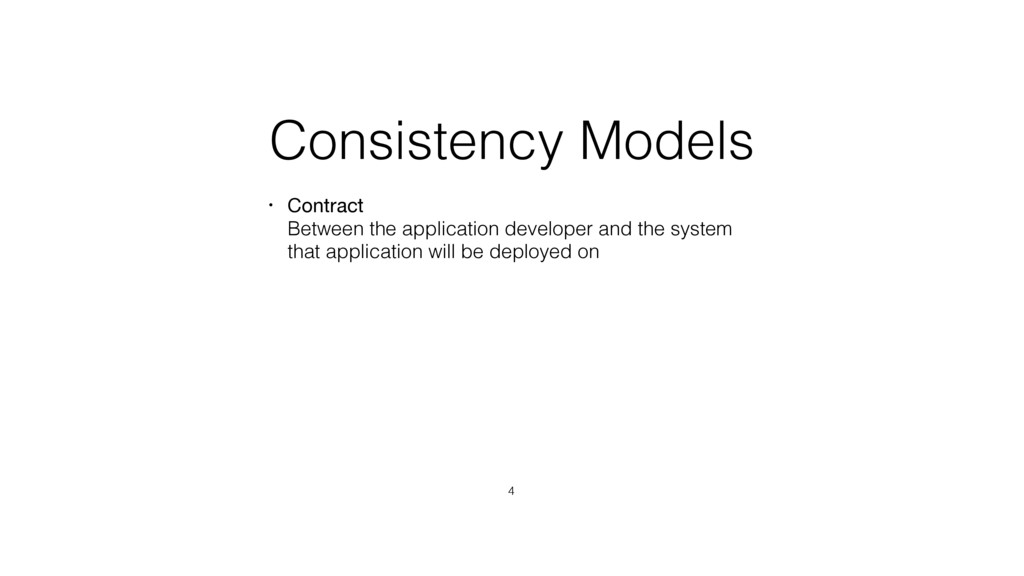 Consistency Models • Contract Between the appl...