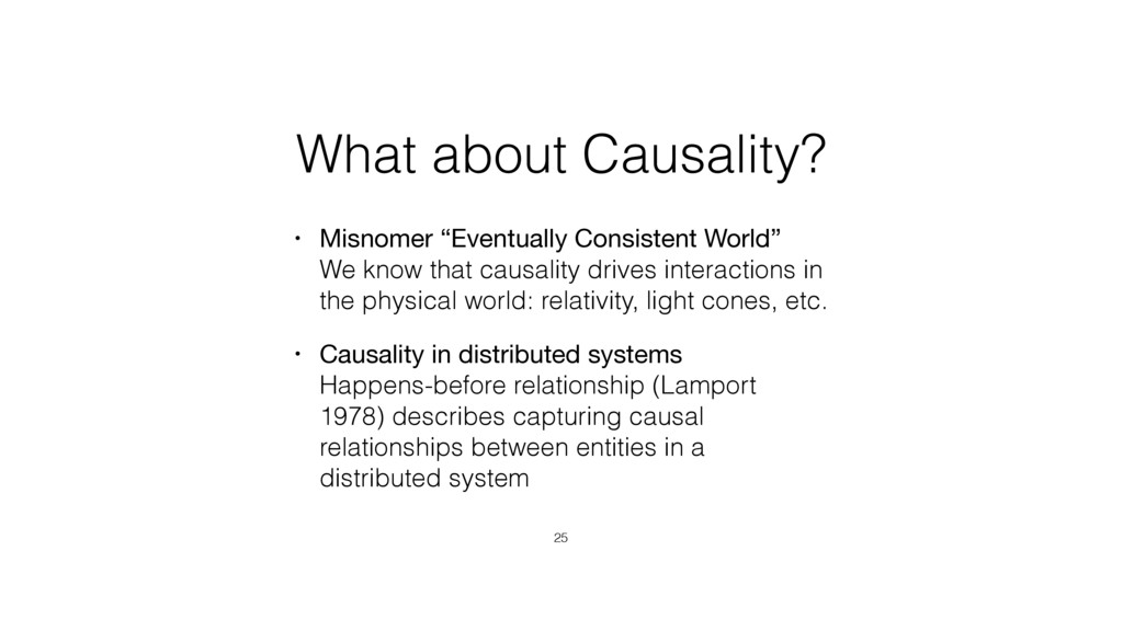 """What about Causality? • Misnomer """"Eventually Co..."""