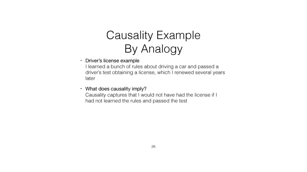 Causality Example By Analogy • Driver's license...