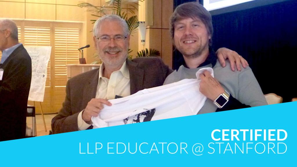 CERTIFIED LLP EDUCATOR @ STANFORD