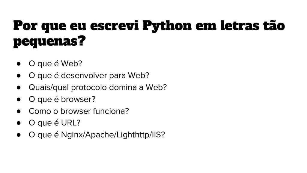 Por que eu escrevi Python em letras tão pequena...