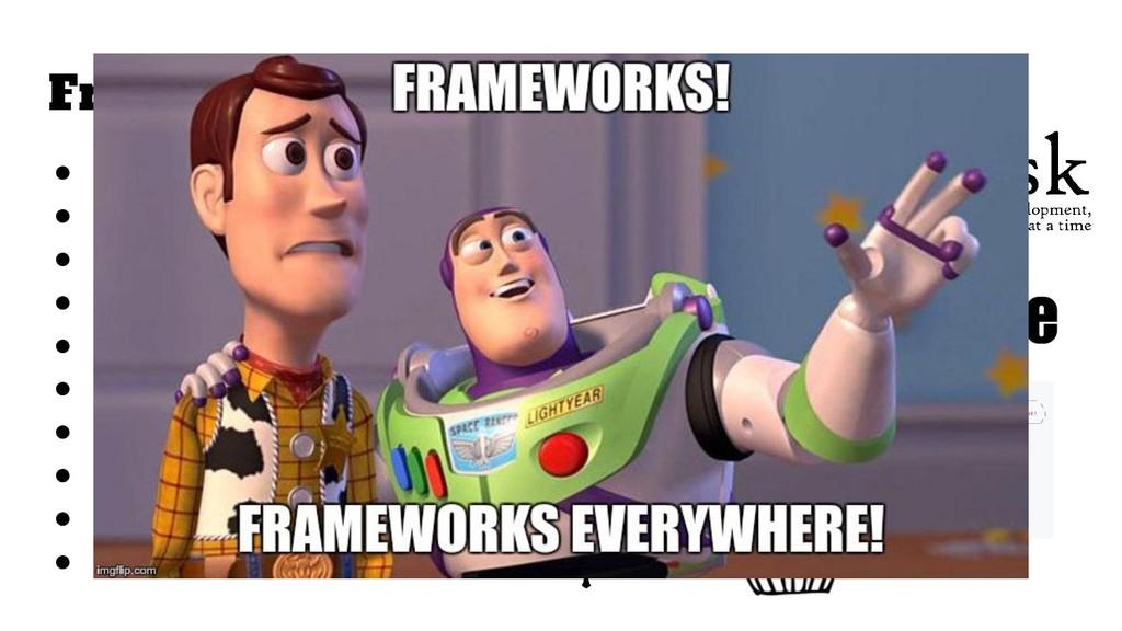 Frameworks ● Django ● Flask ● Tornado ● Bottle ...
