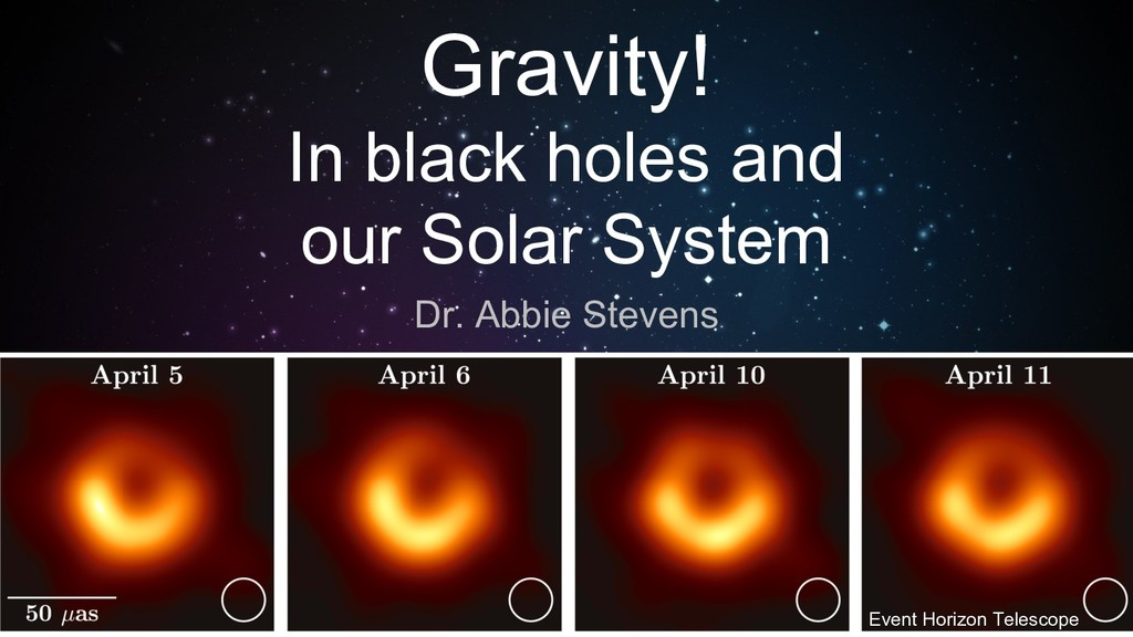 Gravity! In black holes and our Solar System Dr...