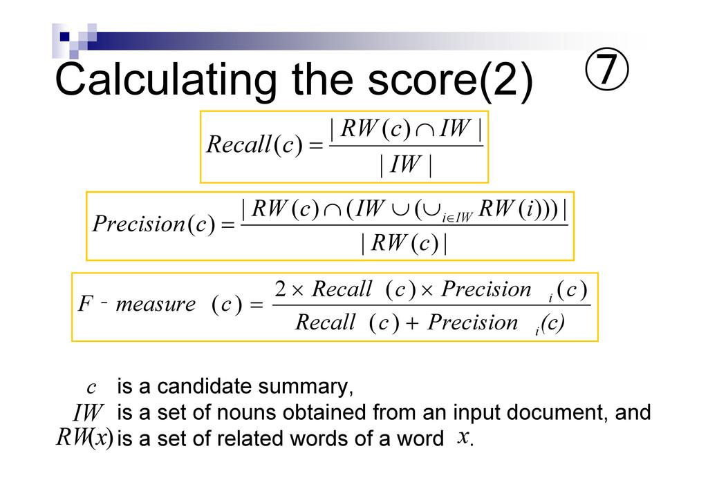 Calculating the score(2) (c) Precision c Recall...