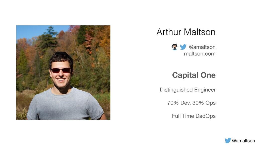 Arthur Maltson @amaltson  maltson.com  Capital ...