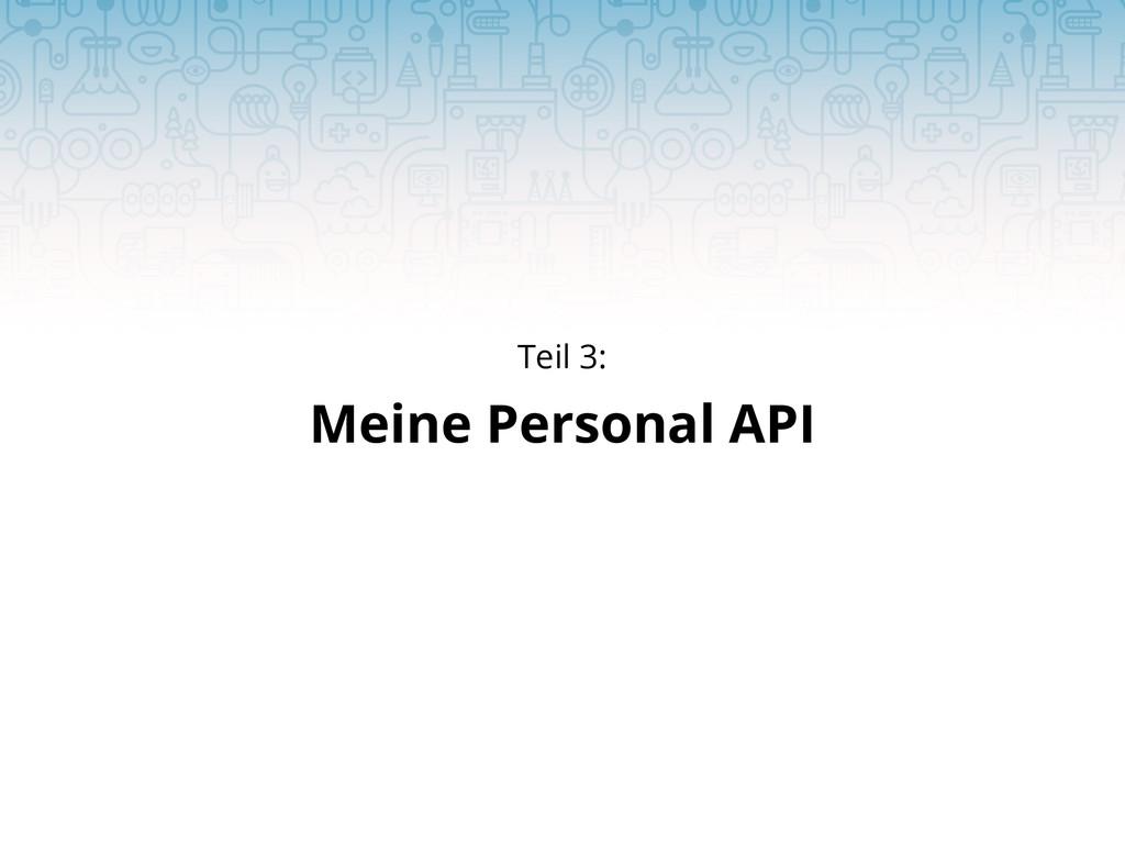 Meine Personal API Teil 3: