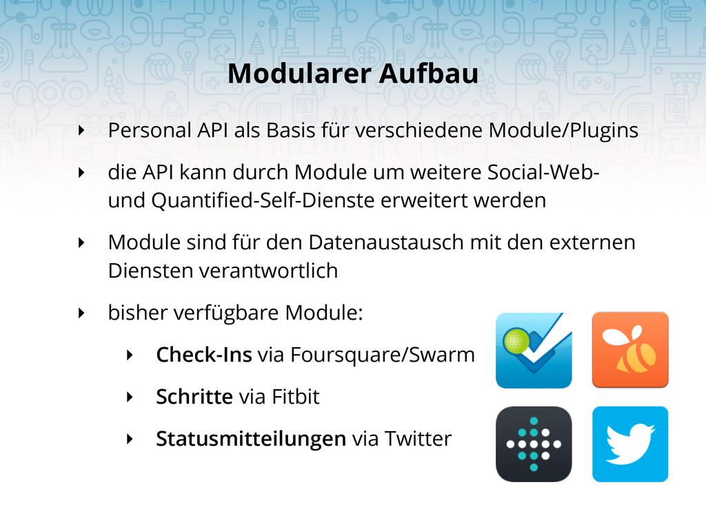 ‣ Personal API als Basis für verschiedene Modul...