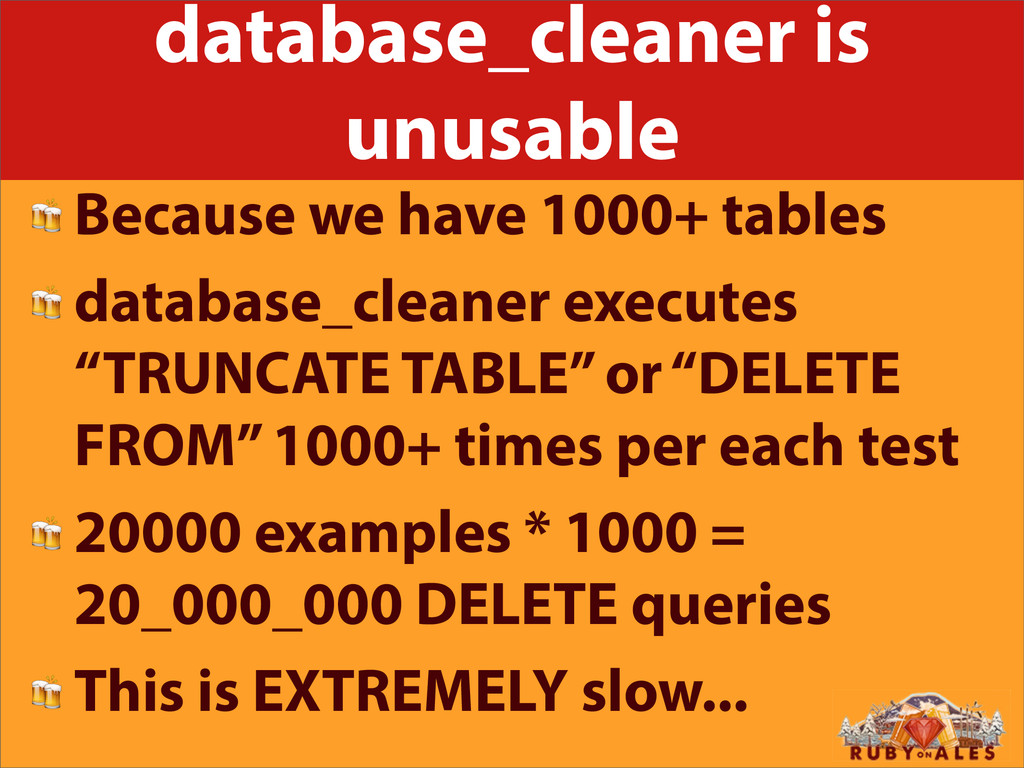 database_cleaner is unusable  Because we have 1...