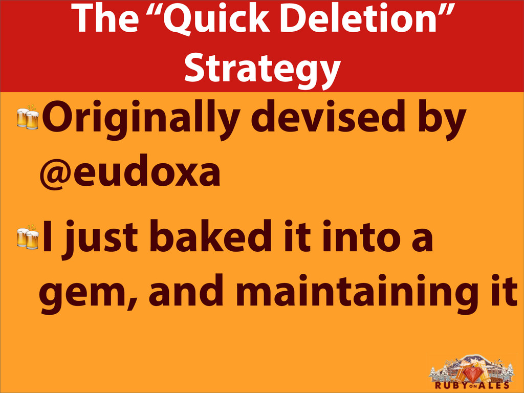 "The ""Quick Deletion"" Strategy Originally devise..."