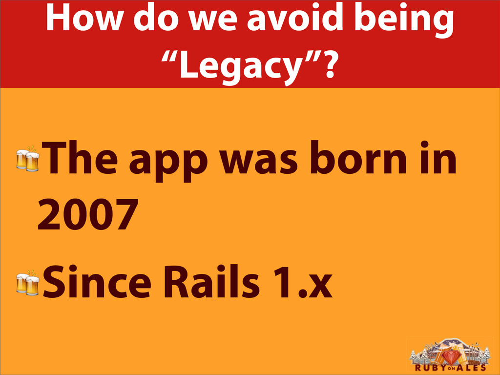 "How do we avoid being ""Legacy""? The app was bor..."