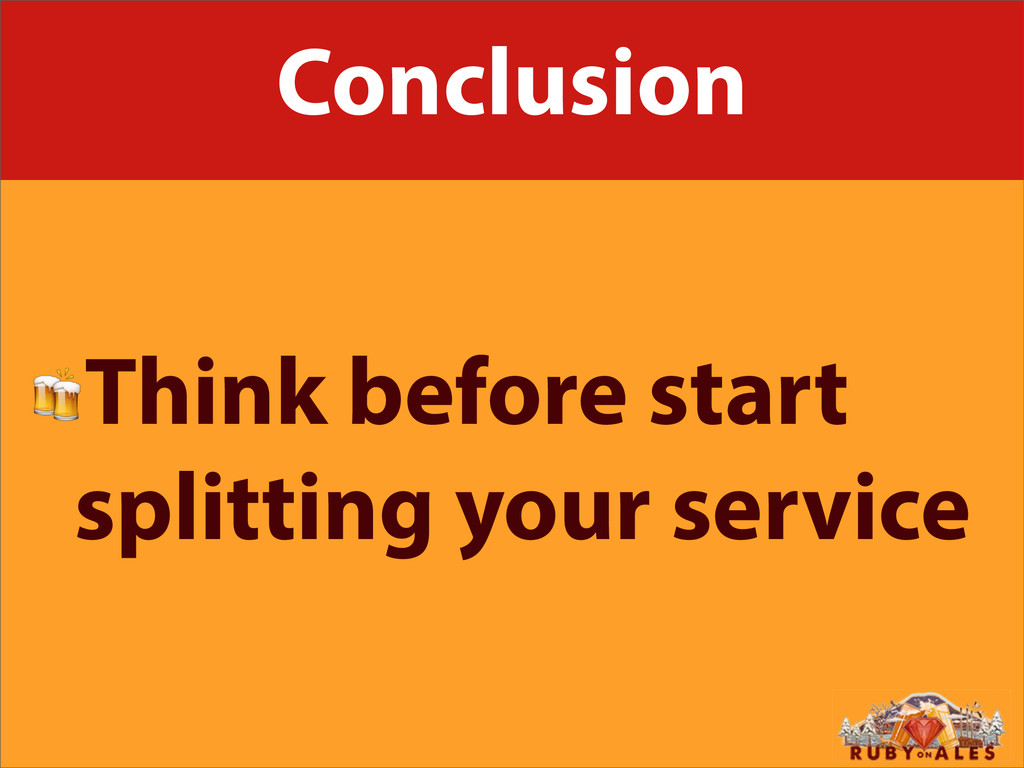 Conclusion Think before start splitting your se...