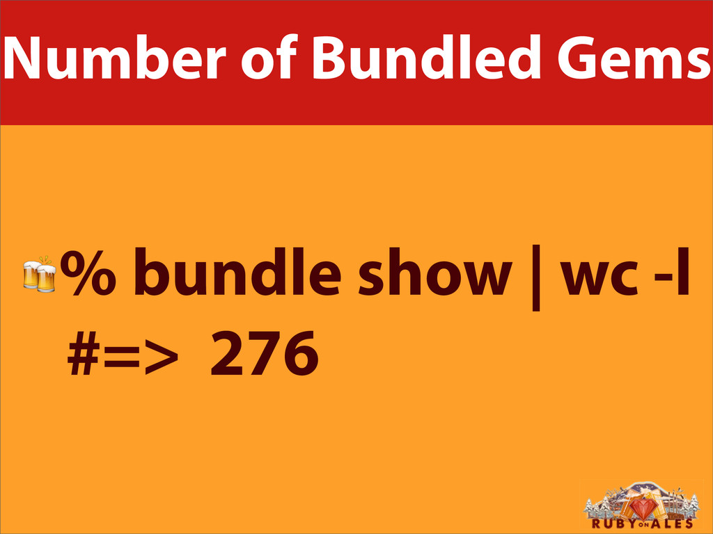 Number of Bundled Gems % bundle show | wc -l #=...